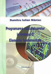 Programarea calculatoarelor în limbajul C - Elemente fundamentale